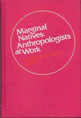 9780060422011: Marginal Natives: Anthropologists at Work