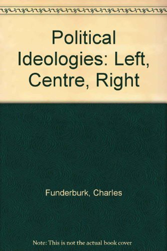 9780060422110: Political Ideologies: Left, Centre, Right