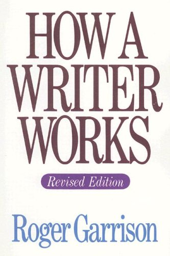 9780060422424: How A Writer Works, Revised Edition