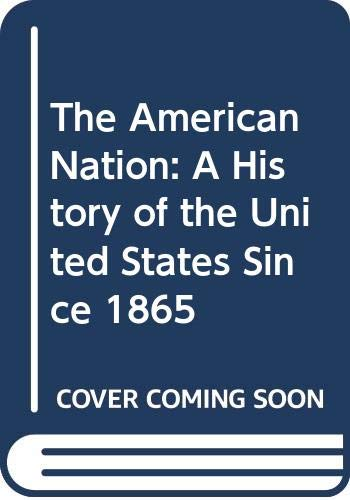 The American Nation: A History of the: Garraty, John A.,