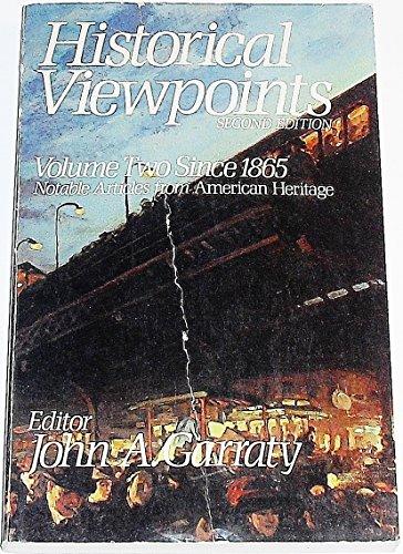 Historical Viewpoints, Vol. 2: Since 1865: John A. Garraty