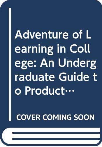 9780060422707: Adventure of Learning in College: An Undergraduate Guide to Productive Study