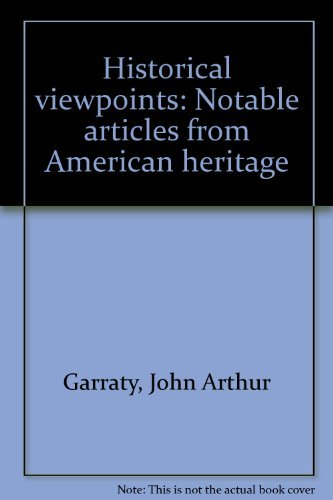 9780060422721: Historical viewpoints: Notable articles from American heritage