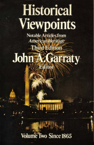 Historical viewpoints: Notable articles from American heritage: John Arthur Garraty