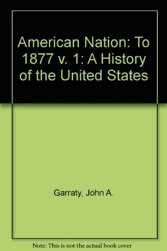 9780060422745: American Nation: To 1877 v. 1: A History of the United States