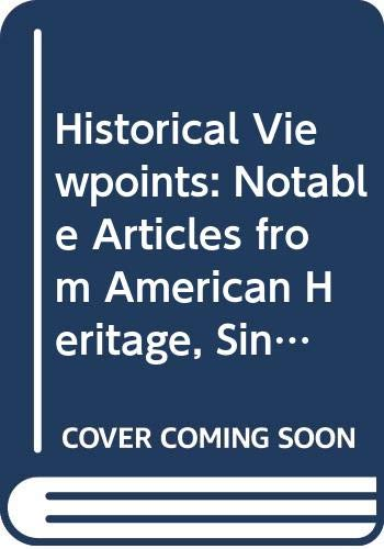 9780060422813: Historical Viewpoints: Notable Articles from American Heritage, Since 1865