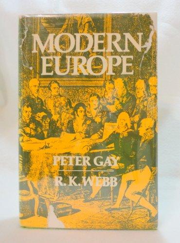 Modern Europe: Gay, Peter; Webb,