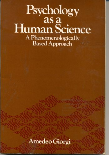 9780060423049: Psychology as a Human Science: A Phenomenologically Based Approach