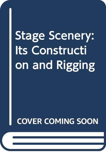 9780060423315: Stage Scenery: Its Construction and Rigging