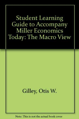 9780060423612: Miller Economics Today: The Macro View (Student Learning Guide)