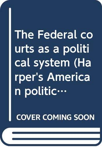 9780060423858: The Federal courts as a political system (Harper's American political behavior series)