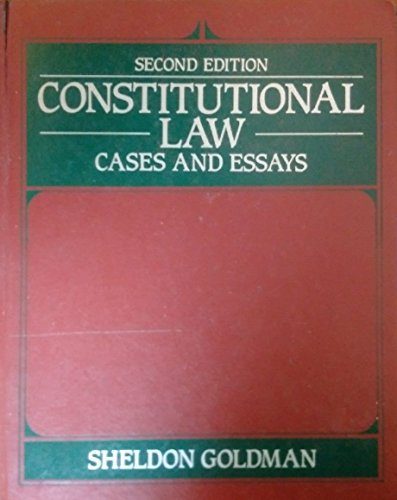Constitutional law: Cases and essays: Goldman, Sheldon