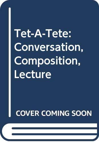 9780060424084: Tet-A-Tete: Conversation, Composition, Lecture