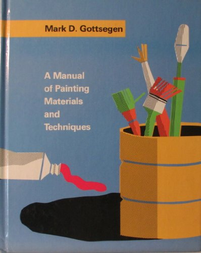 9780060424213: A Manual of Painting Materials and Techniques