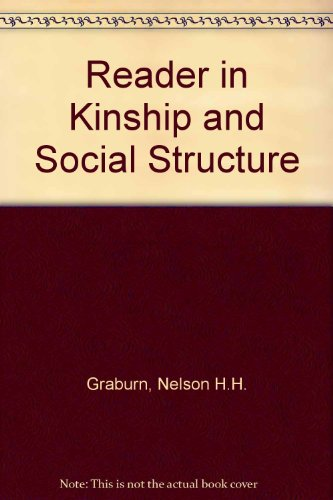 Readings in Kinship and Social Structure: Graburn, Nelson