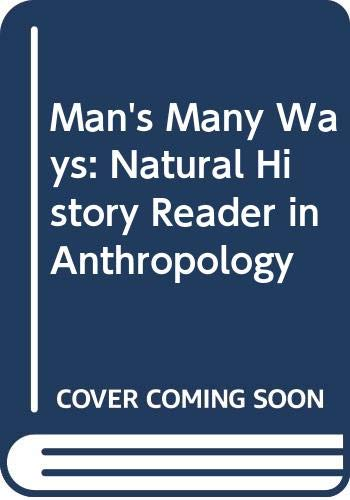 9780060424350: Man's Many Ways: Natural History Reader in Anthropology
