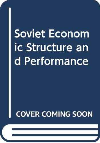 9780060425098: Soviet Economic Structure and Performance