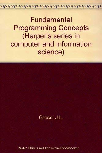FUNDAMENTAL PROGRAMMING CONCEPTS.: Gross, Jonathan L. And Walter S. Brainerd.