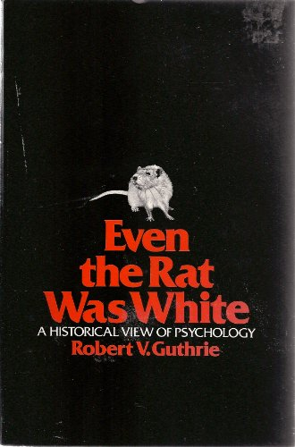 9780060425616: Even the Rat Was White: A Historical View of Psychology