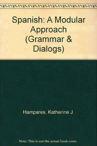 9780060425951: Spanish: A Modular Approach (Grammar & Dialogs)
