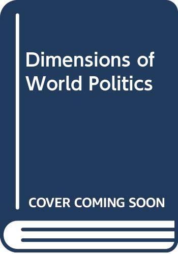 9780060426743: Dimensions of World Politics