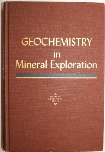 9780060427108: Geochemistry in Mineral Exploration