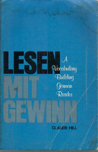 Lesen mit Gewinn: A Vocabulary-Building German Reader (English and German Edition) (0060428244) by Claude Hill