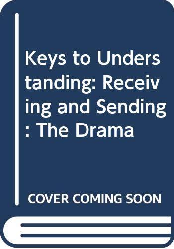 9780060428686: Keys to Understanding: Receiving and Sending: The Drama