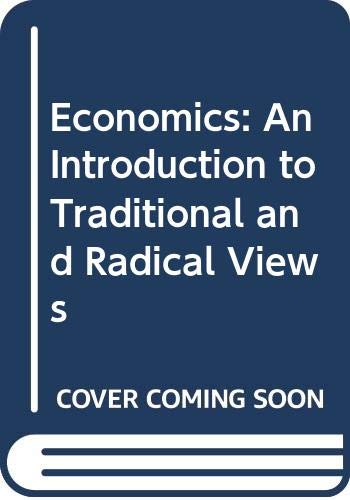9780060430023: Economics: An Introduction to Traditional and Radical Views