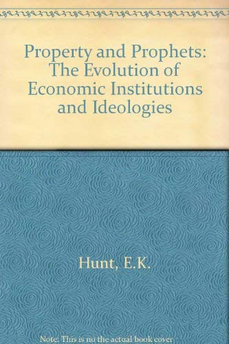 9780060430030: Property and Prophets: The Evolution of Economic Institutions and Ideologies