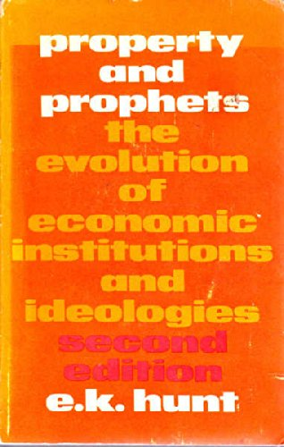 9780060430139: Property and Prophets: The Evolution of Economic Institutions and Ideologies