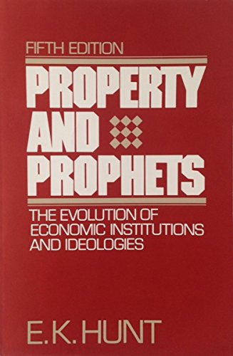9780060430337: Property and Prophets: The Evolution of Economic Institutions and Ideologies
