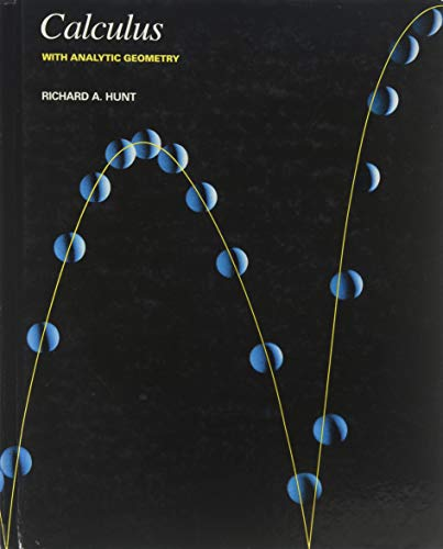 Calculus With Analytic Geometry: Hunt, Richard A.