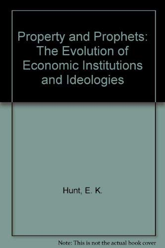 9780060430375: Property and Prophets: The Evolution of Economic Institutions and Ideologies