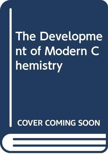 9780060430504: The Development of Modern Chemistry