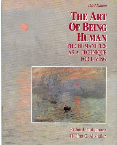 9780060432522: The Art of Being Human: Humanities as a Technique for Living