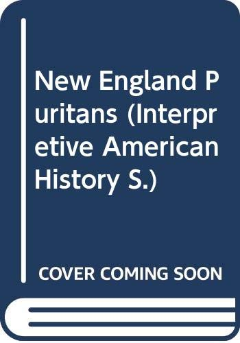 9780060432683: New England Puritans (Interpretive American History)
