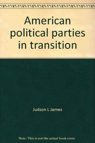 9780060432713: American political parties in transition