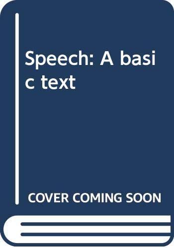 9780060432799: Speech: A basic text