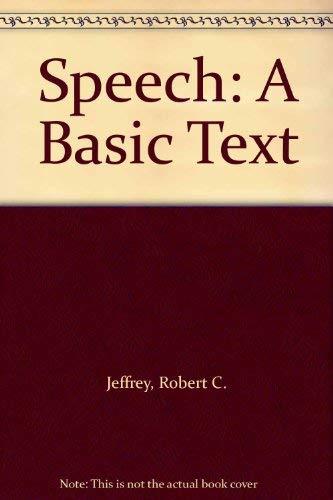 9780060432829: Speech: A Basic Text