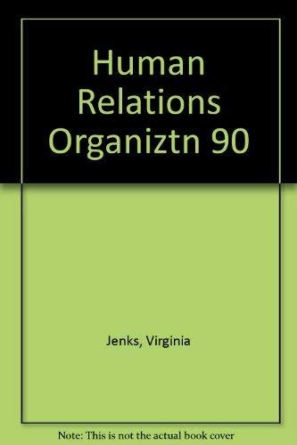 Human Relations in Organizations: Jenks, Virginia O.