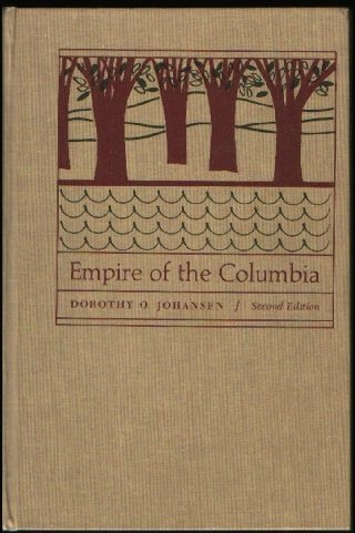 9780060433215: Empire of the Columbia: A History of the Pacific Northwest