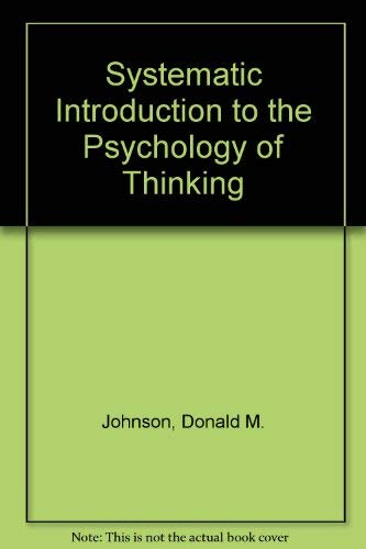 A systematic introduction to the psychology of thinking: Johnson, Donald M