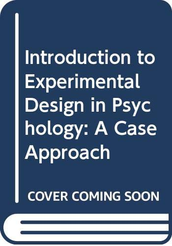 9780060434144: Introduction to Experimental Design in Psychology: A Case Approach (Harper's experimental psychology series)
