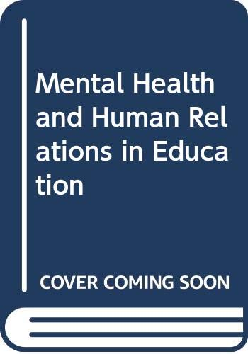 9780060435103: Mental Health and Human Relations in Education
