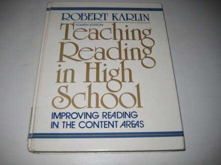 Teaching Reading in High School: Improving Reading in the Content Areas: Robert Karlin