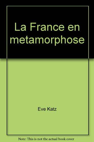 9780060435646: La France en metamorphose (French Edition)