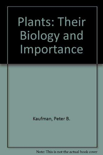 9780060435752: Plants: Their Biology and Importance