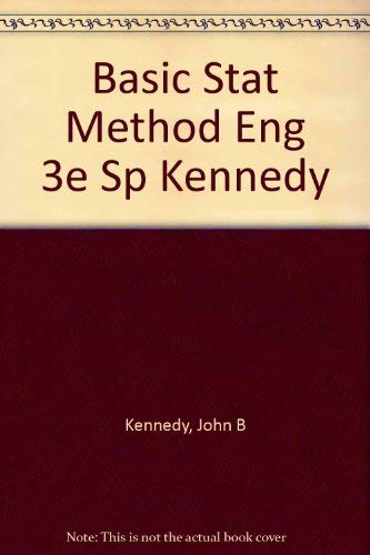 Basic Statistical Methods for Engineers and Scientists: Kennedy, John B.,
