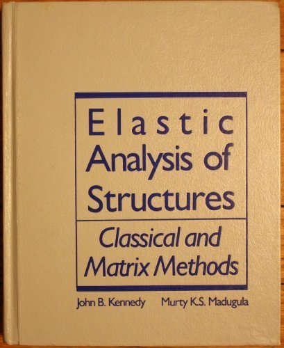 9780060436346: Elastic Analysis of Structures: Classical and Matrix Methods